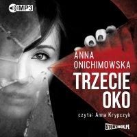 Trzecie oko - Anna Onichimowska - audiobook