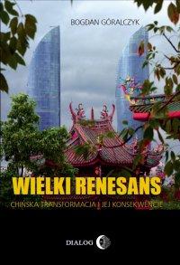 Wielki renesans. Chińska transformacja i jej konsekwencje