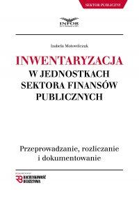Inwentaryzacja w jednostkach sektora finansów publicznych 2018 - Izabela Motowilczuk - ebook