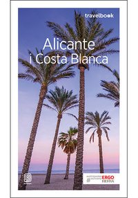 Alicante i Costa Blanca. Travelbook. Wydanie 2 - Dominika Zaręba - ebook