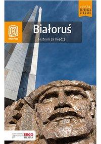 Białoruś. Historia za miedzą. Bezdroża Classic. Wydanie 2 - Andrzej Kłopotowski - ebook