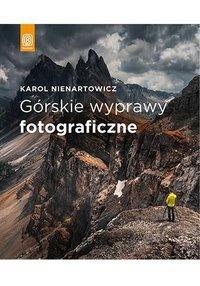 Górskie wyprawy fotograficzne - Karol Nienartowicz - ebook