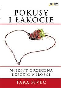 Pokusy i łakocie. Niezbyt grzeczna rzecz o miłości - Tara Sivec - audiobook
