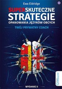 Superskuteczne strategie opanowania języków obcych. Twój prywatny coach. Wydanie II - Ewa Eldridge - audiobook