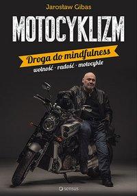 Motocyklizm. Droga do mindfulness - Jarosław Gibas - audiobook