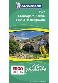 Czarnogóra, Serbia, Bośnia i Hercegowina. Zielony Przewodnik. Wydanie 1 - Opracowanie zbiorowe - ebook