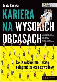 Kariera na wysokich obcasach. Jak z wdziękiem i klasą osiągnąć sukces zawodowy - Beata Rzepka - audiobook