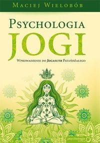 Psychologia jogi - Maciej Wielobób - audiobook