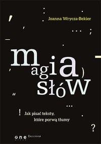 Magia słów. Jak pisać teksty, które porwą tłumy - Joanna Wrycza-Bekier - audiobook