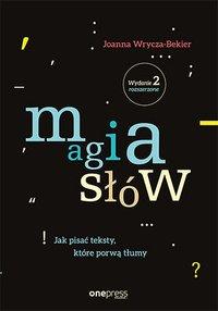 Magia słów. Jak pisać teksty, które porwą tłumy. Wydanie 2 rozszerzone - Joanna Wrycza-Bekier - audiobook