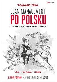Lean management po polsku. O dobrych i złych praktykach - Tomasz Król - audiobook