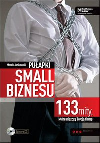 Pułapki small biznesu. 133 mity, które niszczą Twoją firmę - Marek Jankowski - audiobook