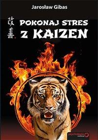 Pokonaj stres z Kaizen - Jarosław Gibas - audiobook