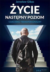 Życie. Następny poziom. Coaching transpersonalny - Jarosław Gibas - audiobook