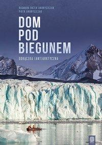Dom pod biegunem. Gorączka (ant)arktyczna - Dagmara Bożek-Andryszczak - audiobook