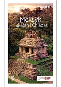 Meksyk. Jukatan i Chiapas. Travelbook. Wydanie 2 - Ewa Pytel-Skiba - ebook