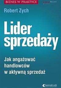 Lider sprzedaży. Jak angażować handlowców w aktywną sprzedaż - Robert Zych - audiobook