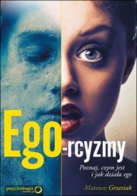 Ego-rcyzmy. Poznaj, czym jest i jak działa ego - Mateusz Grzesiak - audiobook