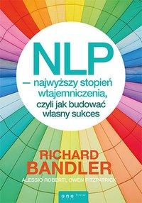 NLP - najwyższy stopień wtajemniczenia, czyli jak budować własny sukces - Richard Bandler - audiobook