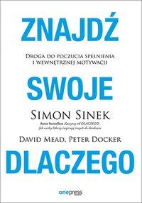 Znajdź swoje dlaczego. Droga do poczucia spełnienia i wewnętrznej motywacji - Simon Sinek - audiobook