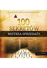 100 sekretów Mistrza Sprzedaży - Arkadiusz Bednarski - audiobook