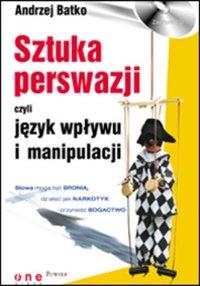 Sztuka perswazji, czyli język wpływu i manipulacji - Andrzej Batko - audiobook