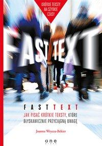 Fast text. Jak pisać krótkie teksty, które błyskawicznie przyciągną uwagę - Joanna Wrycza-Bekier - audiobook