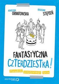Fantastyczna czterdziestka! Poradnik pozytywnego życia - Agnieszka Ornatowska - audiobook