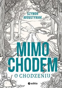 Mimochodem o chodzeniu - Szymon Augustyniak - audiobook