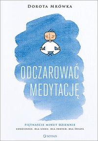 Odczarować medytację - Dorota Mrówka - audiobook
