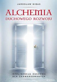 Alchemia duchowego rozwoju. Inteligencja duchowa dla zaawansowanych - Jarosław Gibas - audiobook