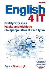 English 4 IT. Praktyczny kurs języka angielskiego dla specjalistów IT i nie tylko - Beata Błaszczyk - audiobook