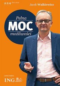 Pełna MOC możliwości (edycja ING) - Jacek Walkiewicz - audiobook