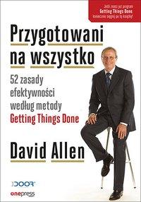 Przygotowani na wszystko. 52 zasady efektywności według metody Getting Things Done - David Allen - audiobook