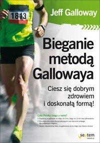 Bieganie metodą Gallowaya. Ciesz się dobrym zdrowiem i doskonałą formą! - Jeff Galloway - audiobook