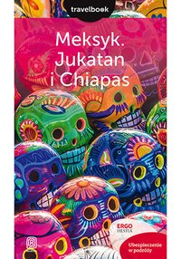Meksyk. Jukatan i Chiapas. Travelbook. Wydanie 1 - Ewa Pytel-Skiba - ebook