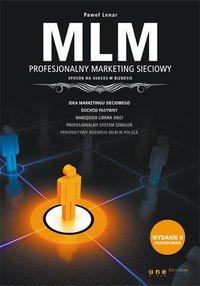 MLM. Profesjonalny marketing sieciowy - sposób na sukces w biznesie. Wydanie II rozszerzone - Paweł Lenar - audiobook