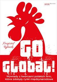 Go global! Wywiady z twórcami polskich firm, które zdobyły rynki międzynarodowe - Krzysztof Rybiński - audiobook