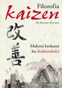 Filozofia Kaizen. Małymi krokami ku doskonałości - Robert Maurer - audiobook
