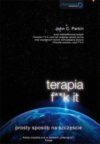 Terapia f**k it. Prosty sposób na szczęście - John C. Parkin - audiobook