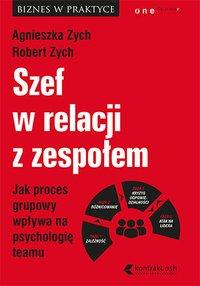Szef w relacji z zespołem. Jak proces grupowy wpływa na psychologię teamu - Agnieszka Zych - audiobook