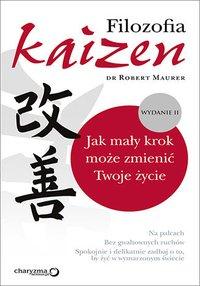 Filozofia Kaizen. Jak mały krok może zmienić twoje życie. II wydanie - Robert Maurer - audiobook