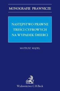 Następstwo prawne treści cyfrowych na wypadek śmierci - Mateusz Mądel - ebook