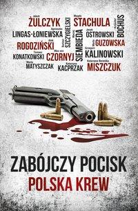 Zabójczy pocisk: Polska krew