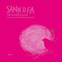 Sankofa. Nie zmarnuj życia - Magdalena Pajkowska - audiobook
