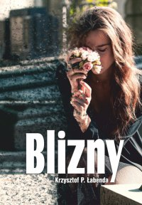 Blizny - Krzysztof Piotr Łabenda - ebook