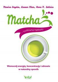 Matcha - cudowna herbata - dr Maritza Snyder - ebook