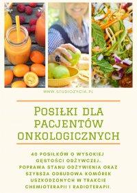 Posiłki dla pacjentów onkologicznych - Anna Piekarczyk - ebook