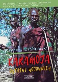 Karamoja. Ostatni Wojownicy