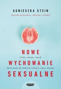 Nowe wychowanie seksualne - Agnieszka Stein - ebook